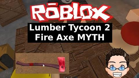 Roblox - Lumber Tycoon 2 - Create Fire Axe?! DEBUNKED!