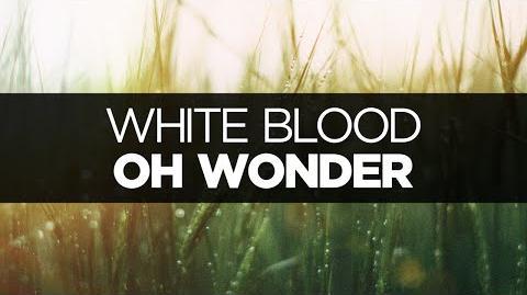LYRICS Oh Wonder - White Blood