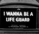 I Wanna Be a Life Guard