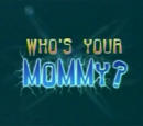 Who's Your Mommy? (Jimmy Neutron)