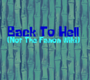 Back To Hell (Not The Fanon Wiki)