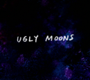 Ugly Moons/Gallery
