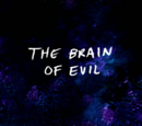 The Brain of Evil