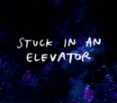 Stuck in an Elevator