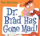 Dr. Brad Has Gone Mad