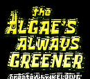 The Algae's Always Greener (franchise)