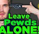Leave PewDiePie ALONE!