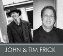 John And Tim Frick