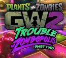 Trouble in Zombopolis: Part Two DLC