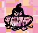 The Squashening