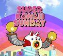Super Kawaii Sunday