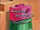 A Sledding We Will Go.png