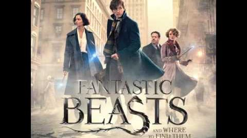 Main Titles - Fantastic Beasts and Where to Find Them