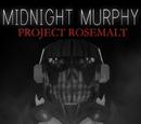 Midnight Murphy: Project Rosemalt