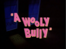 A Wooly Bully - Title.png