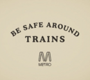 Be Safe Around Trains