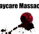 """""""Daycare Massacre"""""""