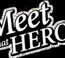 Meet That Hero!