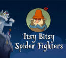 Itsy Bitsy Spider Fighters