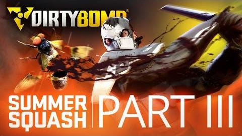 Dirty Bomb Summer Squash 'Part III' Update