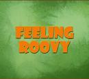 Feeling Roovy