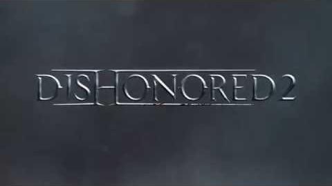 Dishonored 2 Vidéo 30 Sec E3 2016