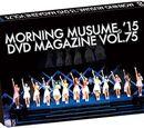 Morning Musume '15 DVD Magazine Vol.75