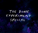 El Especial del Experimento del Domo