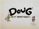 Doug's Great Opportoonity.png