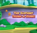 The Elephant Trunk-a-Dunk!