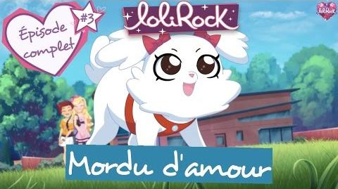 Mordu d'amour Épisode 3 LoliRock