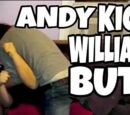 ANDY KICKS WILLIAM'S BUTT!!!