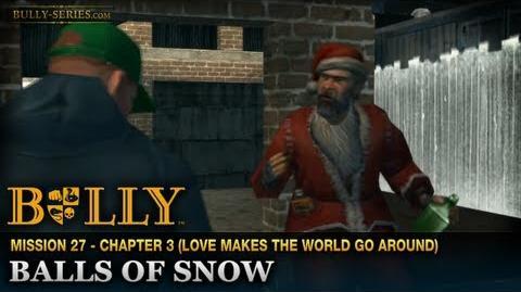 Balls of Snow - Mission -27 - Bully-Balls of Snow