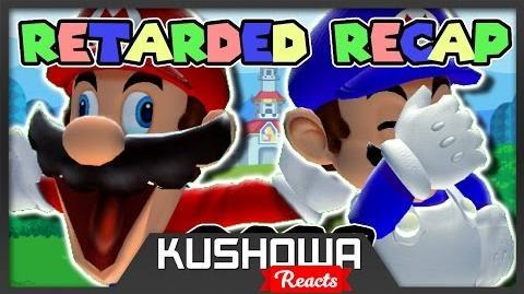 Kushowa Reacts to SM64: RETARDED RECAP 2016