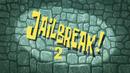 S09E06A-Jailbreak!-Titlecard.png