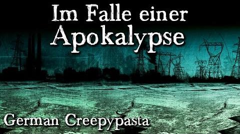Im Falle einer Apokalypse - German CREEPYPASTA (Grusel, Horror, Hörbuch) DEUTSCH