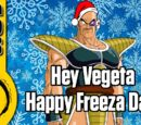 Hey Vegeta Happy Freeza Day