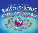 Bunsen Screams for Ice Cream