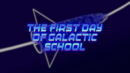 The First Day of Galactic School.png