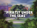 Piratsy Under the Seas-titlecard.png