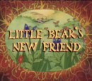 Little Bear's New Friend