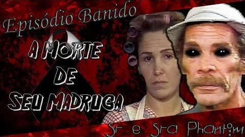 EPISÓDIO BANIDO *CHAVES - A MORTE DE SEU MADRUGA*