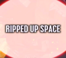Ripped Up Space