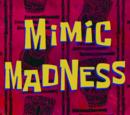 Mimic Madness (transcript)