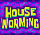 House Worming (transcript)