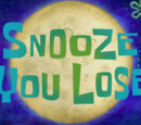 Snooze You Lose (transcript)