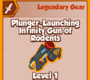 Plunger-Launching Infinity Gun of Rodents (Legendary)
