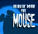 Bringin' Down The Mouse