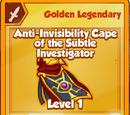 Anti-Invisibility Cape of the Subtle Investigator (Golden Legendary)