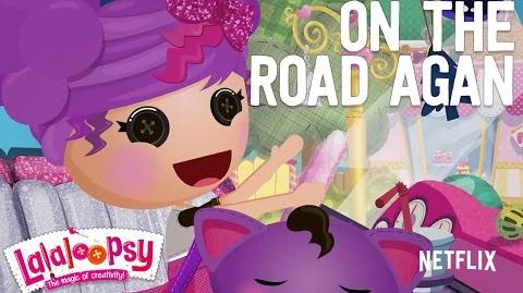 On The Road Again with Storm E. Sky We're Lalaloopsy